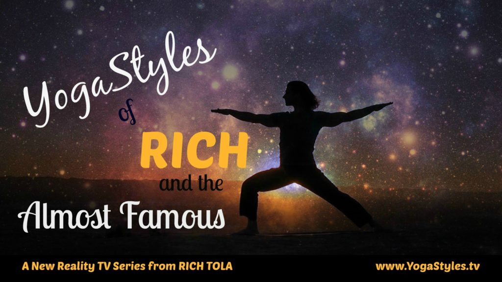 YogaStyles of RICH and the Almost Famous
